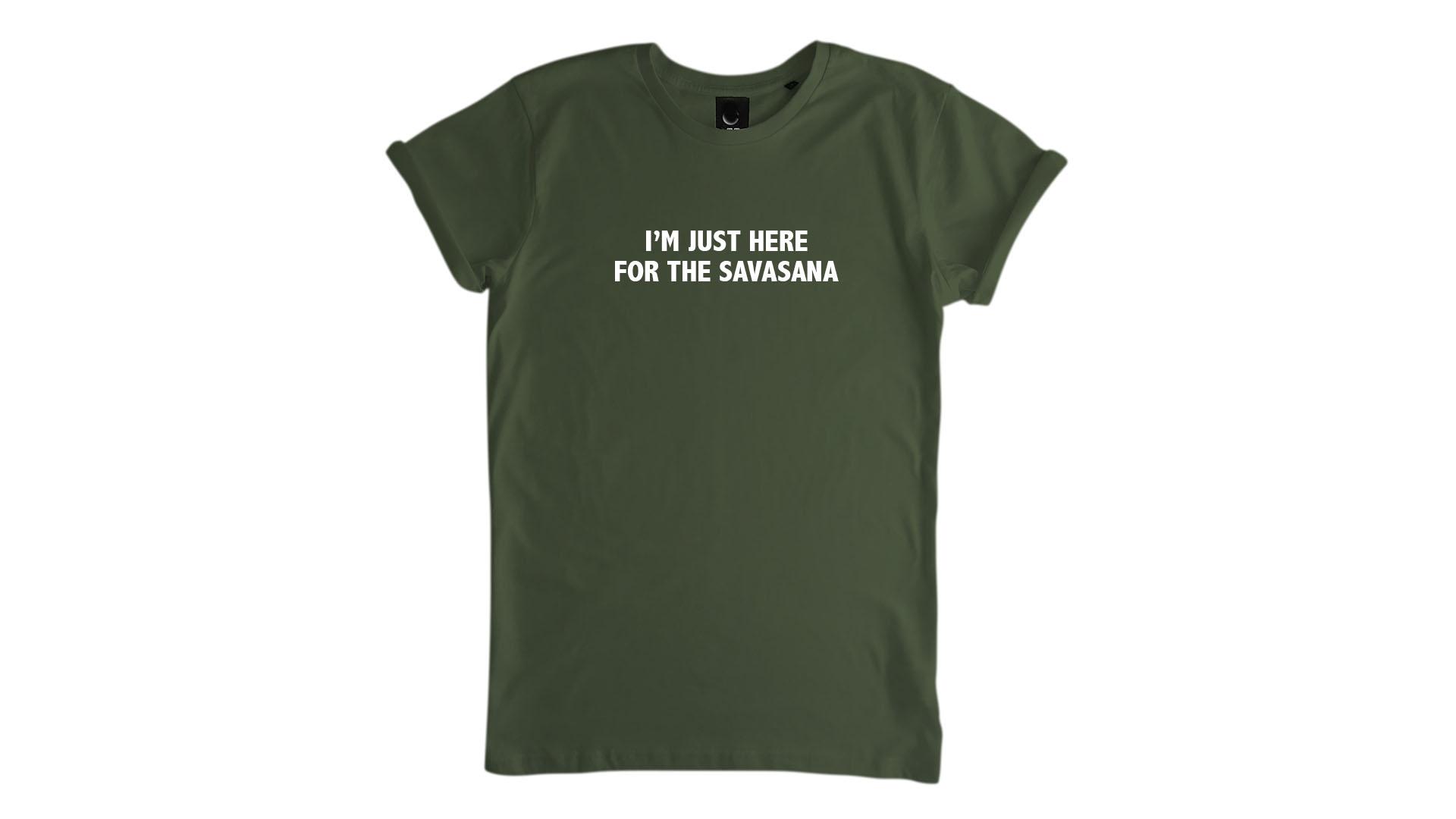 LiveLearn.Yoga Yoga T-Shirt Organic Cotton I'm Just Here For The Savasana Green
